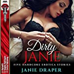 Dirty Janie: Five Hardcore Erotica Stories | Janie Draper