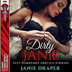 Dirty Janie: Five Hardcore Erotica Stories