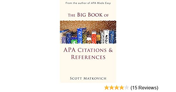 The big book of apa citations and references kindle edition by the big book of apa citations and references kindle edition by scott matkovich health fitness dieting kindle ebooks amazon ccuart