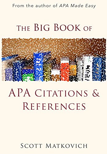 The big book of apa citations and references kindle edition by the big book of apa citations and references by matkovich scott ccuart