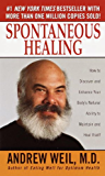Spontaneous Healing: How to Discover and Enhance Your Body's Natural Ability to Maintain and HealItself
