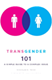 Transgender 101: A Simple Guide to a Complex Issue (NONE)