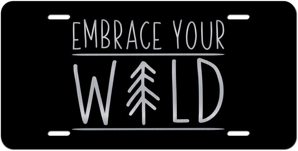 Embrace Your Wild Vanity Front License Plate Tag KCE311