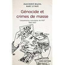 Génocide et crimes de masse: Expérience rwandaise de Médecins Sans Frontières (L'), 1982-1997