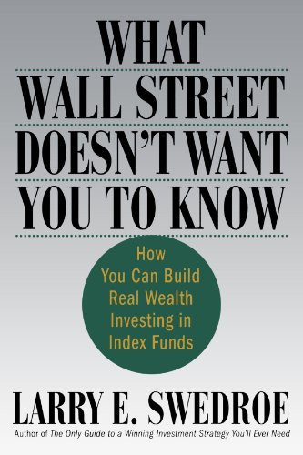 What Wall Street Doesn't Want You to Know: How You Can Build Real Wealth Investing in Index Funds