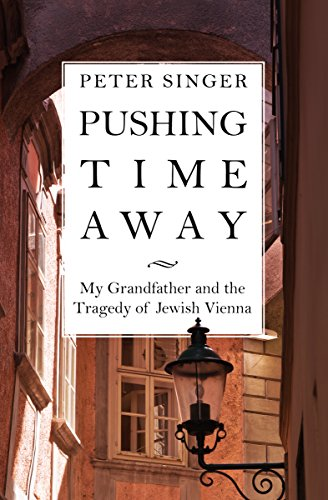 Pushing Time Away: My Grandfather and the Tragedy of Jewish Vienna cover