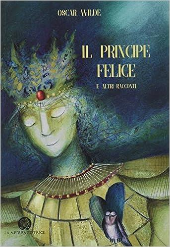 Il Principe Felice E Altri Racconti Amazon Oscar Wilde Libri