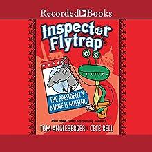Inspector Flytrap in the President's Mane Is Missing | Livre audio Auteur(s) : Tom Angleberger Narrateur(s) : Mark Turetsky