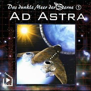 Ad Astra (Das dunkle Meer der Sterne 1) Hörspiel