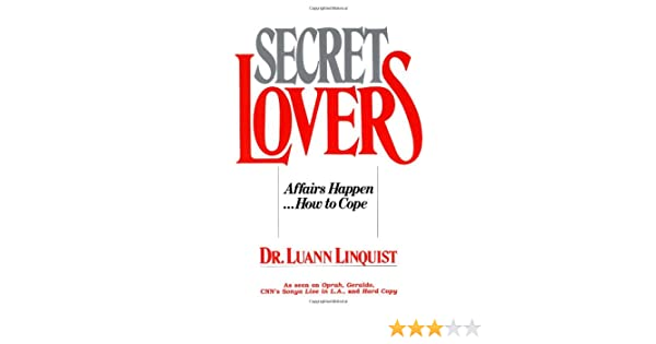 Amazon com: Secret Lovers: Affairs Happen       How to Cope