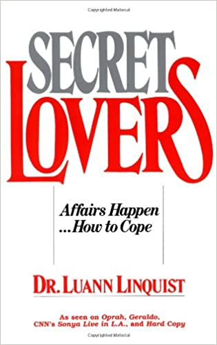 Amazon com: Secret Lovers: Affairs Happen       How to Cope