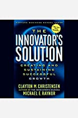 The Innovator's Solution: Creating and Sustaining Successful Growth Audible Audiobook