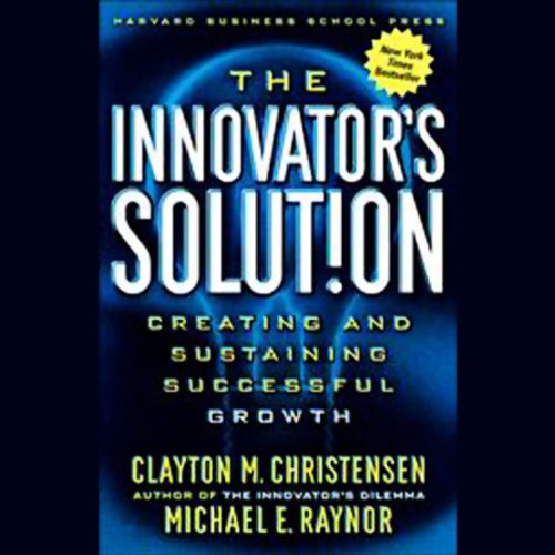 The Innovator's Denouement: Creating and Sustaining Successful Growth