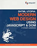 DHTML Utopia - Modern Web Design, Stuart Langridge, 0957921896