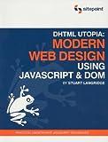 DHTML Utopia - Modern Web Design, Stuart Langridge, 0957921896