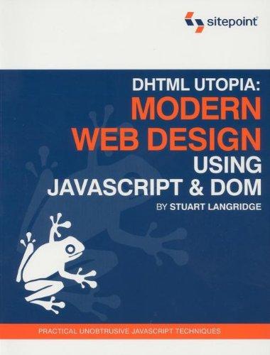 DHTML Utopia Modern Web Design Using JavaScript & DOM