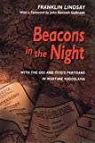 Beacons in the Night: With the OSS and Tito's Partisans in Wartime Yugoslavia