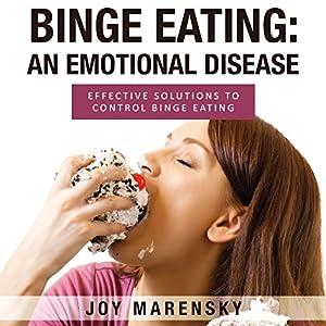 Binge Eating: An Emotional Disease Audiobook