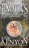 Exotics #3: The Subterranean Sanctuary (The Exotics)