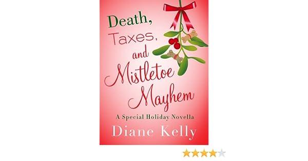 Death, Taxes, and Mistletoe Mayhem: A Holiday Novella (A Tara Holloway Novel)