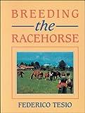 Breeding the Racehorse, Federico Tesio, 0851316182