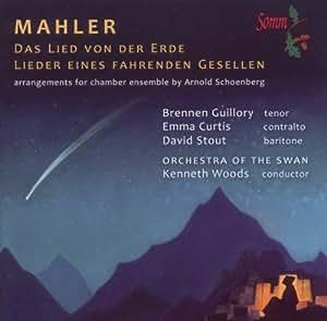 Mahler: Das Lied von der Erde, Lieder eines fahrenden Gesellen (arr. Schoenberg)