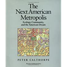 The Next American Metropolis: Ecololgy, Community, and the American Dream