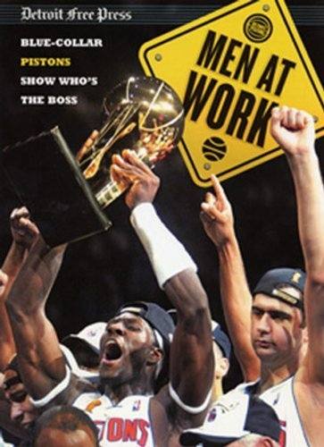 2004 06 Press - Men at Work: Blue-Collar Pistons show Who's the Boss by Detroit Free Press (2004-06-18)