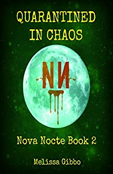 Quarantined in Chaos (Nova Nocte Book 2) by [Gibbo, Melissa]
