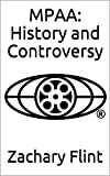 MPAA: History and Controversy