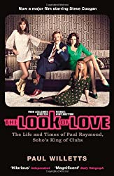 The Look of Love: The Life and Times of Paul Raymond, Soho's King of Clubs