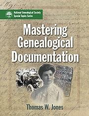 Mastering Genealogical Documentation av…