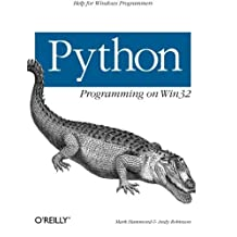 Python Programming On Win32: Help for Windows Programmers by Mark Hammond (2000-02-03)