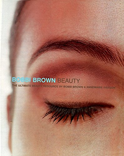 Bobbi Brown Beauty: The Ultimate Beauty Resource