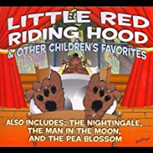 Little Red Riding Hood and Other Children's Favorites Audiobook by Jacob Grimm, Wilhelm Grimm, Hans Christian Andersen, L. Frank Baum Narrated by David DuChene, Jenny Day, Bart Allen Burger, James Mio