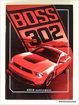 Amazon.com: 2012 Ford Mustang BOSS 302 Owners Manual ...
