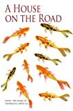 Front cover for the book A House on the Road by Hye-Kyung Lee