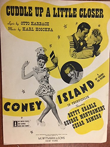 CUDDLE UP A LITTLE CLOSER (Otto Hargbach and Karl Hoschna SHEET MUSIC) 1908 original sheet music from the 1943 film CONEY ISLAND with Betty Grable, George Montgomery ad Cesar Romero (all pictured on the cover); cover also has announcement to buy War Bonds. Excellent condition, no writing on the cover.