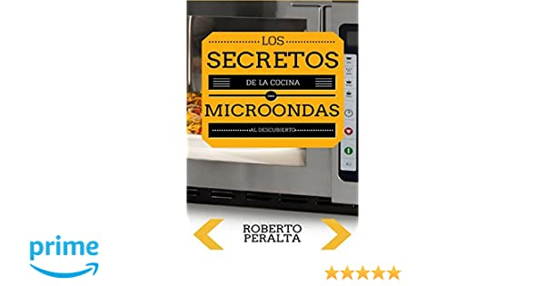 Los secretos de la cocina con microondas: Recetas de cocina (Spanish Edition): Roberto Peralta: 9781549908798: Amazon.com: Books