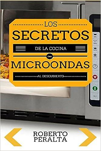Los secretos de la cocina con microondas: Recetas de cocina (Spanish Edition) (Spanish)