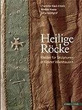 Heilige Röcke : Kleider Für Skulpturen in Kloster Wienhausen, Klack-Eitzen, Charlotte and Ortlepp, Wiebke, 3795427010