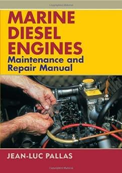 marine diesel engines maintenance and repair manual jean luc pallas 9781574092363 amazon com