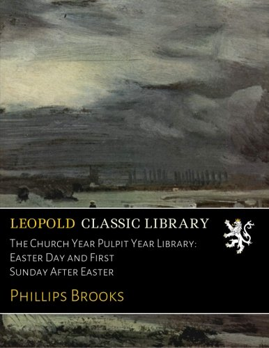 Download The Church Year Pulpit Year Library: Easter Day and First Sunday After Easter pdf