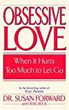 img - for Obsessive Love: When It Hurts Too Much to Let Go book / textbook / text book