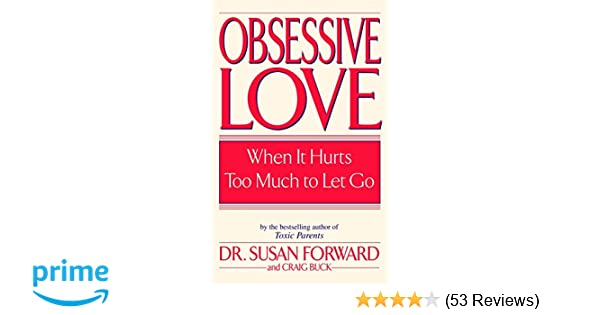 Obsessive Love: When It Hurts Too Much to Let Go: Susan