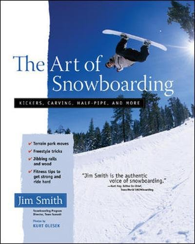 Download The Art of Snowboarding: Kickers, Carving, Half-Pipe, and More PDF