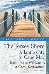 The Explorer's Guide Jersey Shore: Atlantic City to Cape May: a Great Destination (Explorer's Great Destinations) by Jen Miller (2011-06-17)
