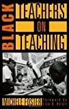 img - for Black Teachers on Teaching (New Press Education Series) book / textbook / text book