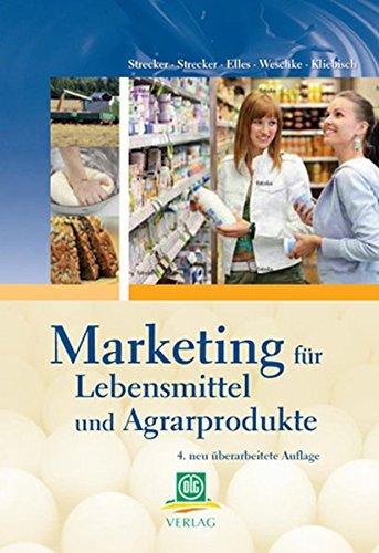 Marketing für Lebensmittel und Agrarprodukte Gebundenes Buch – 1. Juni 2010 Otto Strecker Otto A. Strecker Anselm Elles Hans-Dieter Weschke