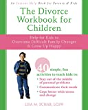 The Divorce Workbook for Children, Lisa M. Schab and Lisa Schab, 1572246014